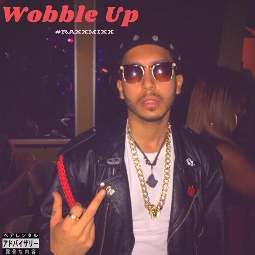 Wobble Up (Raxxmixx)