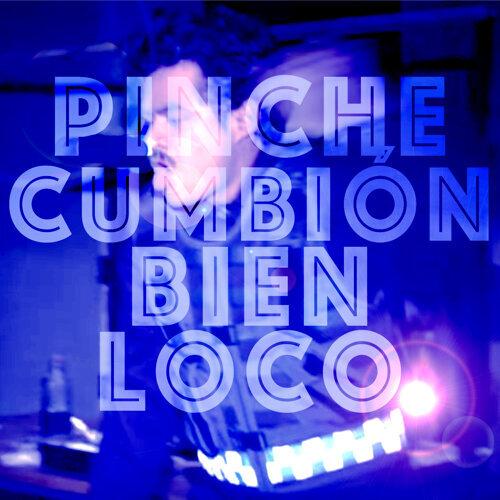 Pinche Cumbión Bien Loco