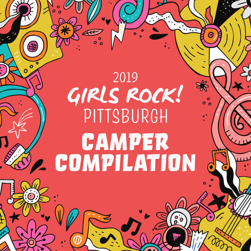 Girls Rock! Pittsburgh 2019 Camper Compilation