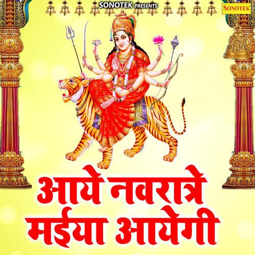 Aaye Navratre Maiya Aayegi - Single