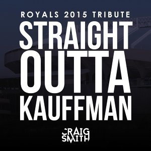 Straight Outta Kauffman