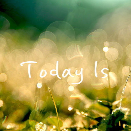 Today Is