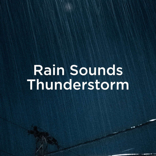 Rain Sounds Thunderstorm
