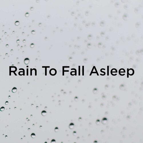 Rain To Fall Asleep