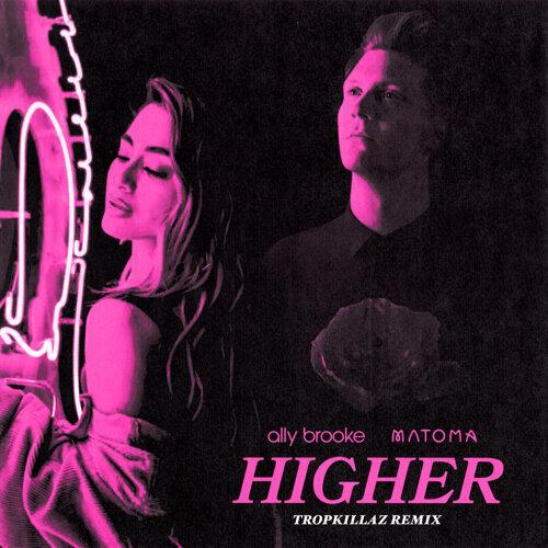 Higher - Tropkillaz Remix