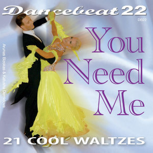 You Need Me - 21 Cool Waltzes