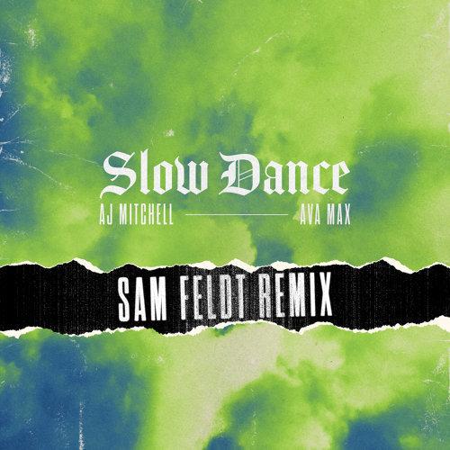 Slow Dance - Sam Feldt Remix