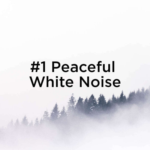 #1 Peaceful White Noise