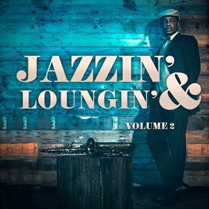 Jazzin' & Loungin', Vol. 2