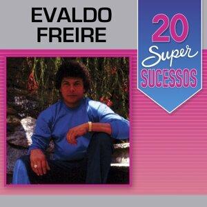 20 Super Sucessos: Evaldo Freire