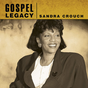 Gospel Legacy - Sandra Crouch
