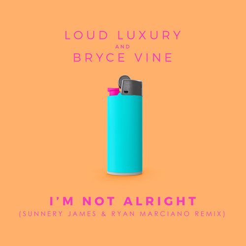 I'm Not Alright - Sunnery James & Ryan Marciano Remix