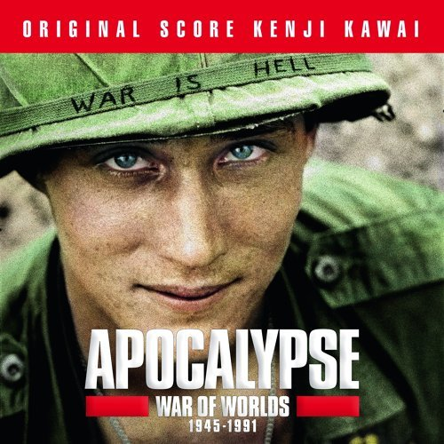 Apocalypse War of Worlds 1945 - 1991 - Music from the Original TV Series by Isabelle Clarke and Daniel Costelle