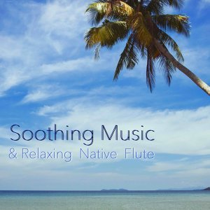 Soothing Music & Relaxing Native Flute with Piano and Sounds of Nature for your Meditation Sessions and Spa Massage Soothing Music & Relaxing Native Flute with Piano and Sounds of Nature for your Meditation Sessions and Spa Massage