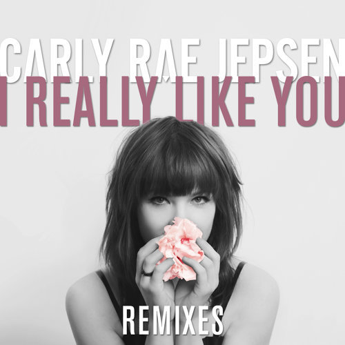 I Really Like You - Remixes