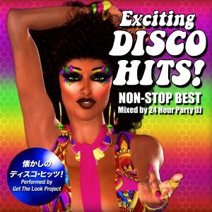 Exciting Disco Hits! Non-Stop Best (Mixed by 24 Hour Party DJ)