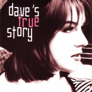 Dave's True Story [version 2002]