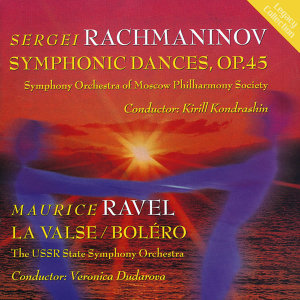 Rachmaninoff: Symphonic Dances - Ravel: La valse - Bolero