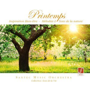 CD Printemps: Nature Sounds and Music for the Feeling of Spring All Year Round