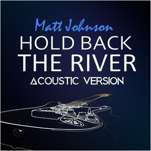 Hold Back the River - Acoustic Version