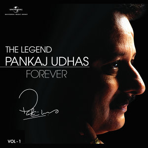 The Legend Forever - Pankaj Udhas - Vol.1