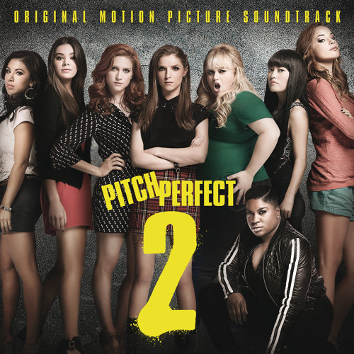 Pitch Perfect 2 - Original Motion Picture Soundtrack