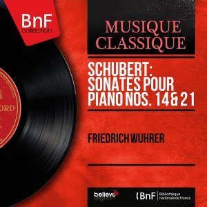 Schubert: Sonates pour piano Nos. 14 & 21 - Mono Version