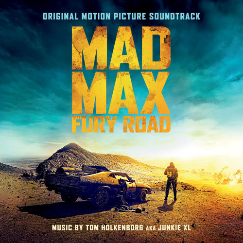 Mad Max: Fury Road - Original Motion Picture Soundtrack (末日先鋒:戰甲飛車電影原聲大碟)