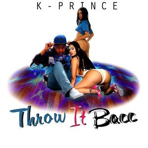 Throw It Bacc (feat. K Prince)