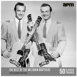 The Best Of The Wilburn Brothers - 50 Classic Tracks