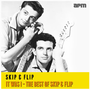It Was I - The Best Of Skip & Flip