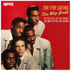 Doo Wop Greats - In The Still Of The Night - The Best Of The Five Satins