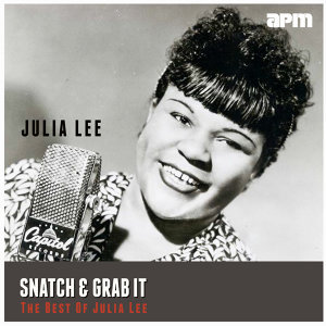 Snatch & Grab It - The Best Of Julia Lee