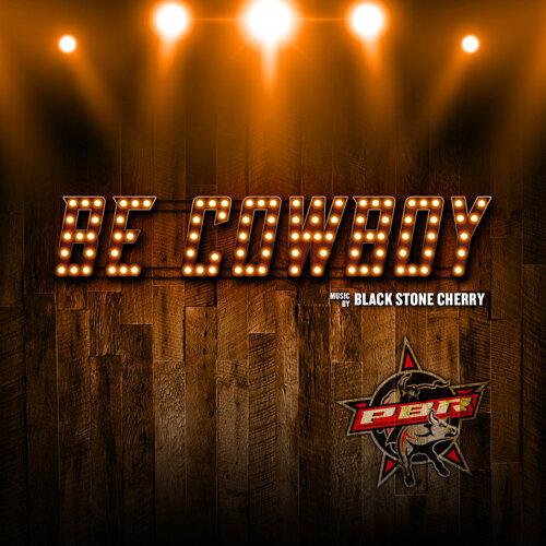 Be Cowboy (PBR Anthem)