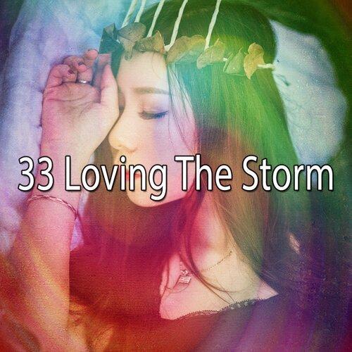 33 Loving the Storm