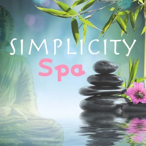 Simplicity Spa: Relaxation Music for Sound Therapy and Restful Sleep, Massage, Meditation, Yoga, Reiki