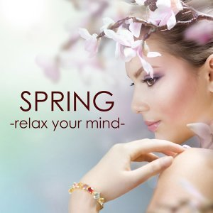 Spring: Relax Your Mind with Relaxation Music