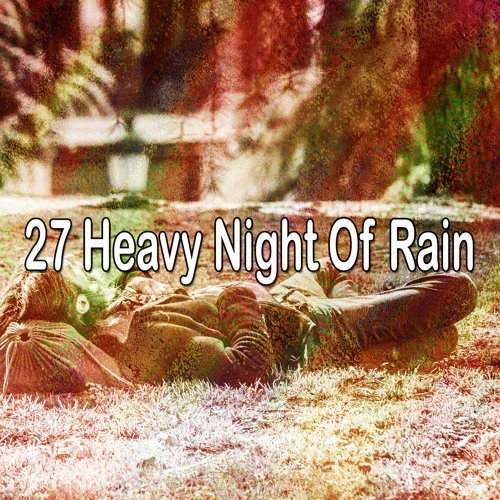 27 Heavy Night of Rain