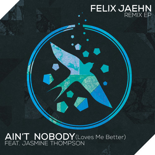 Ain't Nobody (Loves Me Better) - Remix EP