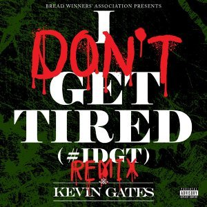 I Don't Get Tired (#IDGT) [Remix] - Remix
