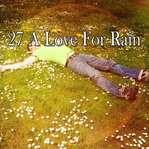 27 A Love for Rain