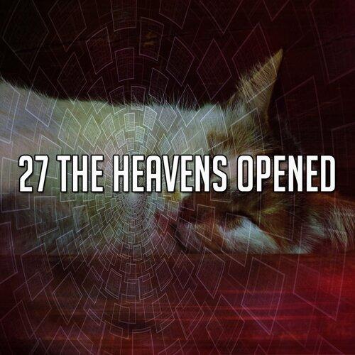 27 The Heavens Opened