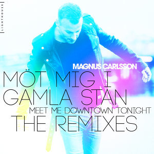 Möt mig i Gamla Stan - The Remixes