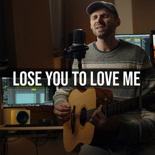 Lose You to Love Me (Acoustic)