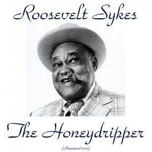 The Honeydripper - Remastered 2015