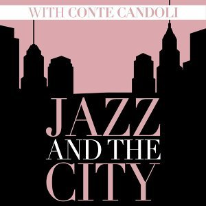 Jazz and the City with Conte Candoli