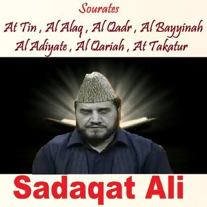 Sourates At Tin , Al Alaq , Al Qadr , Al Bayyinah , Al Adiyate , Al Qariah , At Takatur - Quran