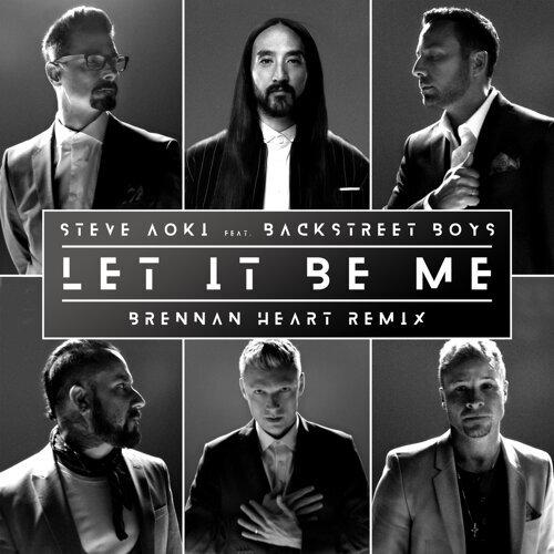 Let It Be Me - Brennan Heart Remix