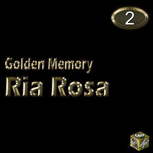 Ria Rosa, Vol. 2 - Golden Memory