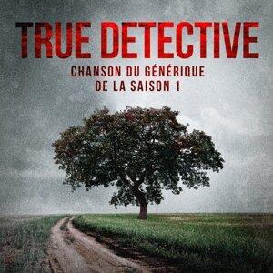 True Detective: Far from Any Road (Chanson du générique de la saison 1)